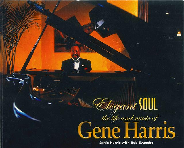 Elegant Soul: The Life and Music of Gene Harris